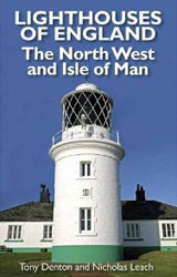 LIGHTHOUSES OF ENGLAND - The North West by Nicholas Leach and Tony Denton